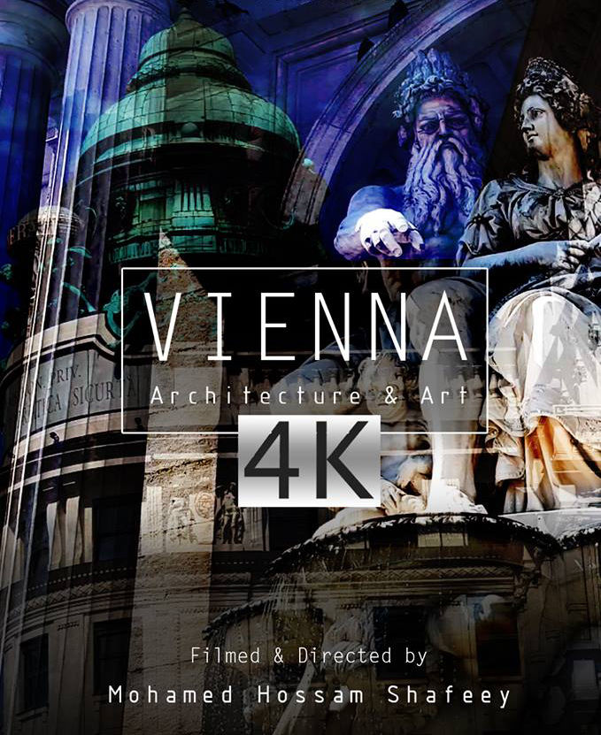 Vienna`s Architecture & Art in 4K - a Video Art by Hossam