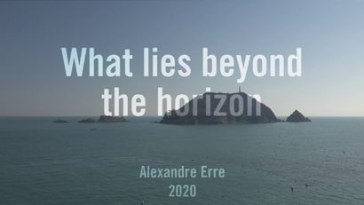 What lies beyond the horizon - A Video Art Artwork by Alexandre Erre