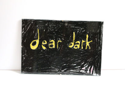 Dear dark, - A Paint Artwork by Anna Frijstein